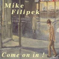 Mike Filipek - Come on in!