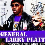 General Larry Platt – Pants on the Ground